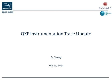 D. Cheng Feb 11, 2014 QXF Instrumentation Trace Update.