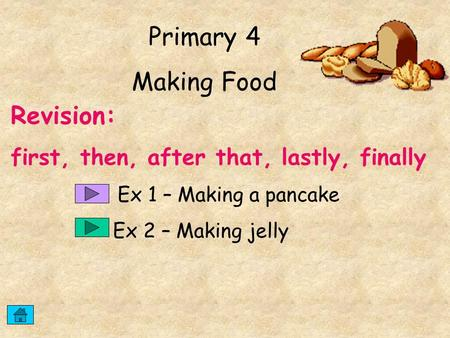 Primary 4 Making Food Revision:
