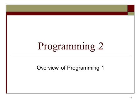 1 Programming 2 Overview of Programming 1. Write the equations in C++ notation : a) R =   a + b  24  2 a  b) W = a 12 + b 2 – 2abcos(y) 2a.