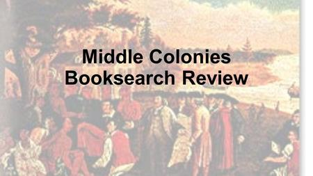 Middle Colonies Booksearch Review