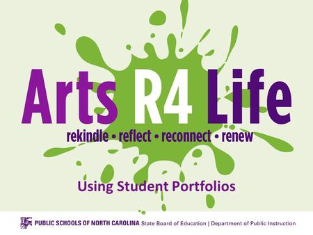 Using Student Portfolios. Objectives Understand the value of a student-managed portfolio Review a brief history of the Artsfolio journey Consider the.