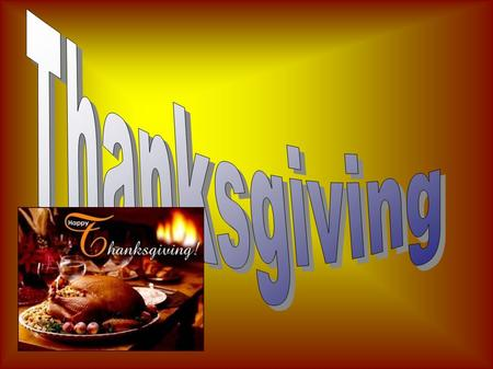 The origins of Thanksgiving. The first Thanksgiving was celebrated in the autumn of 1621. The Pilgrims wanted to thank God ( for gave them harvest ) and.