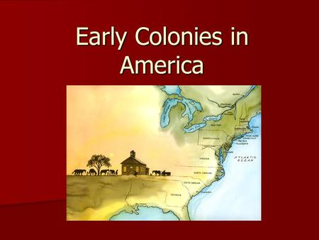 Early Colonies in America. The diversity of the early settlers Why Leave England?