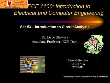 ECE 1100: Introduction to Electrical and Computer Engineering Dr. Dave Shattuck Associate Professor, ECE Dept. Set #3 – Introduction to Circuit Analysis.