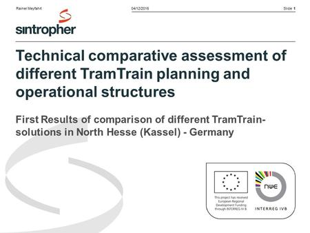 Slide 104/12/2015 Technical comparative assessment of different TramTrain planning and operational structures First Results of comparison of different.