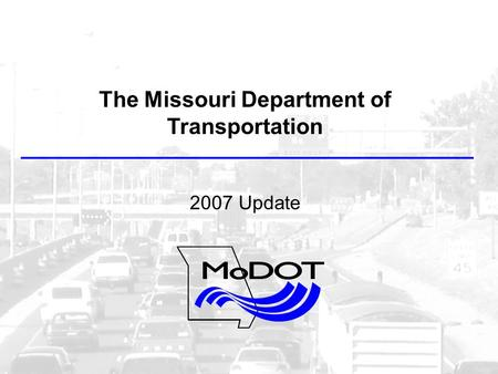 The Missouri Department of Transportation 2007 Update.