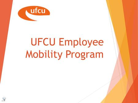 UFCU Employee Mobility Program. Did you know?  Mobility programs can be marketed as part of employee benefits packages. Companies that offer these options.