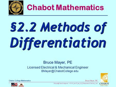 MTH15_Lec-07_sec_2-2_Differeniatation-Methods_.pptx 1 Bruce Mayer, PE Chabot College Mathematics Bruce Mayer, PE Licensed Electrical.