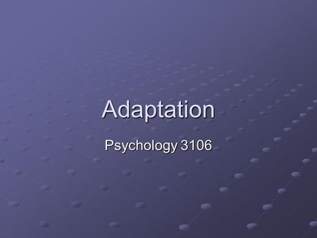Adaptation Psychology 3106. Introduction Last class we looked at what you might call the 'historical pathways' that a behaviour or trait can take Basically,