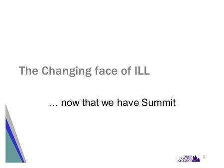 1 The Changing face of ILL … now that we have Summit.