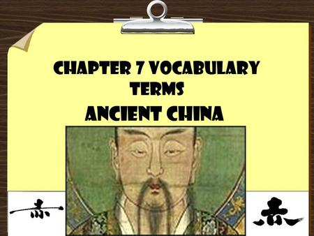 Chapter 7 Vocabulary Terms Ancient China. 1. dynasty - line of rulers from the same family 2. Aristocrat - nobles whose wealth came from the land they.