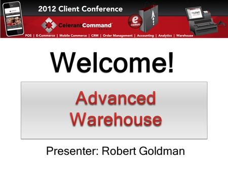 "Welcome! Presenter: Robert Goldman. Major Topics To Be Covered In This Presentation The Warehouse Locator Tracking ""Eaches"" in the Locator Non-Locator."