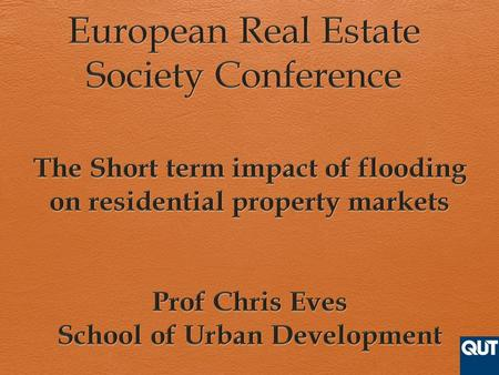Flooding and Property Markets  Previous studies  Flooding in Australia  Brisbane floods 2011  Flooding and media coverage.