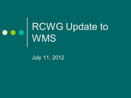RCWG Update to WMS July 11, 2012. Alternatives to Address Negative Prices At its June meeting, WMS directed RCWG to bring back something to vote on. RCWG.