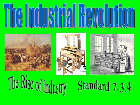 Industrialism While political revolutions swept through Europe and the Americas, an economic revolution shook the world. It resulted in what is known.