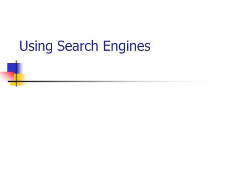 Using <strong>Search</strong> <strong>Engines</strong>. What is a <strong>search</strong> <strong>engine</strong>? A program that <strong>searches</strong> documents for specific keywords After its <strong>search</strong>, it gives you a list <strong>of</strong> the documents.