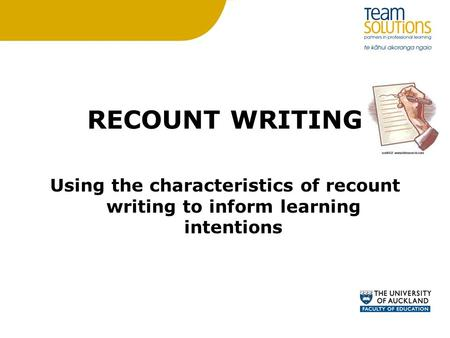 RECOUNT WRITING Using the characteristics of recount writing to inform learning intentions.