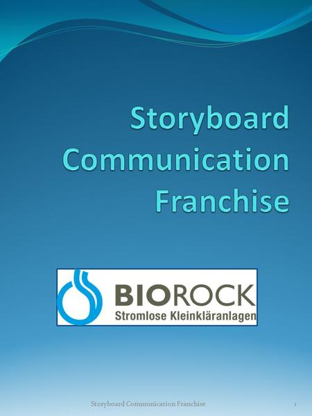 Storyboard Communication Franchise1. 2 3 Join the first national franchise of sanitation specialists Individual Sewage water treatment plants – non electric.