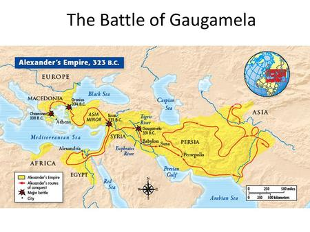 The Battle of Gaugamela. The March to Gaugamela The Battle of Gaugamela - Background From his camp, Alexander could see: He was outnumbered at least.