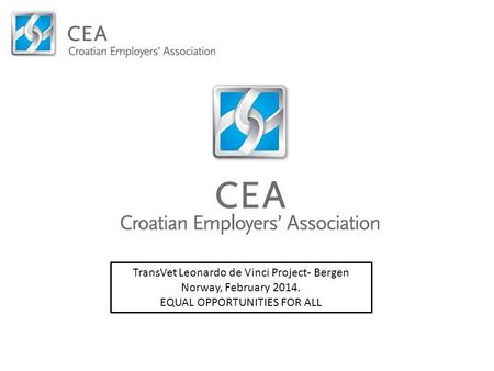 V TransVet Leonardo de Vinci Project- Bergen Norway, February 2014. EQUAL OPPORTUNITIES FOR ALL.