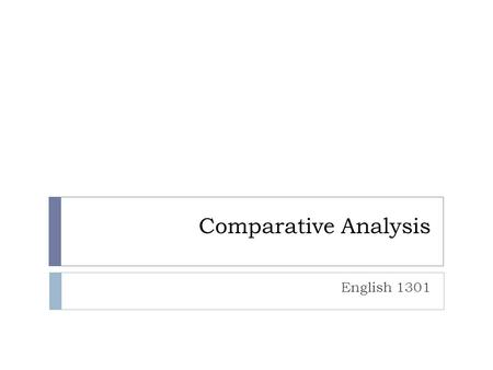 Comparative Analysis English 1301. The Introduction  Start by discussing the general idea (theme/issue) of the essay (i.e. gender roles and expectations).