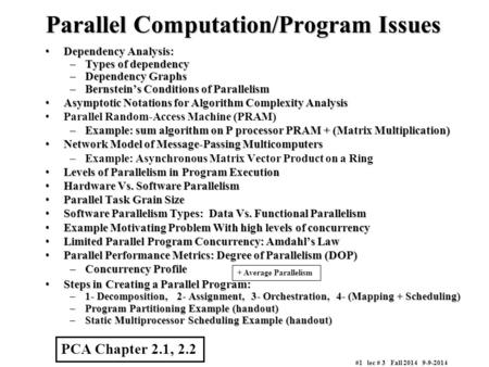#1 lec # 3 Fall 2014 9-9-2014 Parallel <strong>Computation</strong>/Program Issues Dependency Analysis:Dependency Analysis: –Types of dependency –Dependency Graphs –Bernstein's.