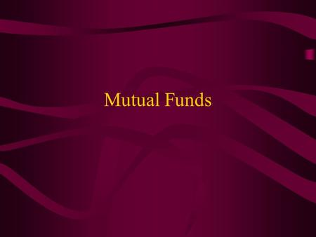 Mutual Funds. Goal Diversification Professional Money Management Easy Time and Energy Saver Higher returns than if you 'do it yourself'
