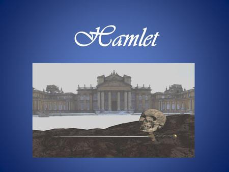Hamlet. History of the Play Probably written in late 1599 or early 1600. Was first published in 1603. From the outset, has been recognized as one of the.