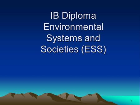 ib environmental systems and societies  ib environmental systems & societies (transdisciplinary subject available at standard level only).