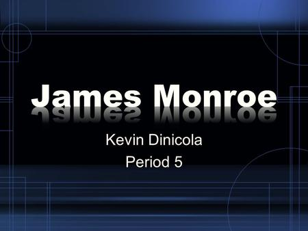 Kevin Dinicola Period 5. Thesis James Monroe contributed to the development of the United States –Diplomatically by: Establishing important foreign policies.