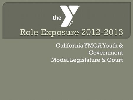 California YMCA Youth & Government Model Legislature & Court.