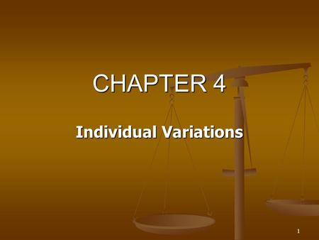 1 CHAPTER 4 Individual Variations. 2 1. 3 Intelligence : T he Normal Curve.