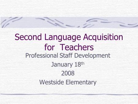 Second Language Acquisition for Teachers