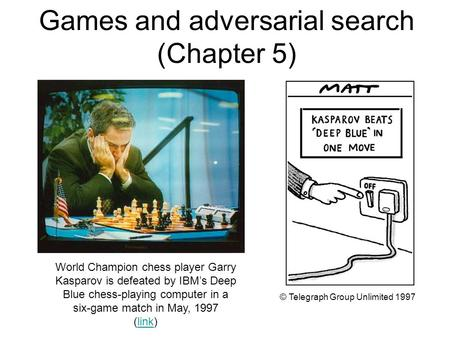 Games and adversarial search (Chapter 5)