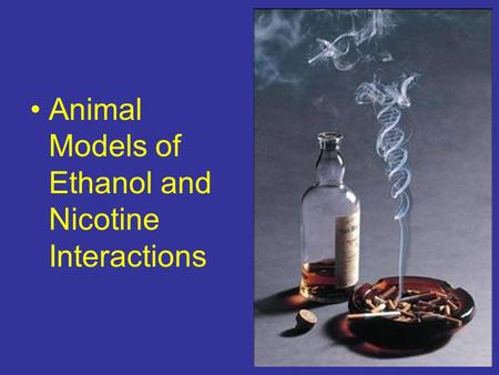 Animal Models of Ethanol and Nicotine Interactions.