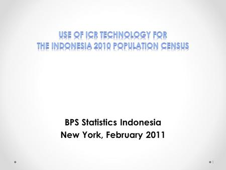 1 BPS Statistics Indonesia New York, February 2011.