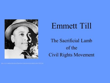 Emmett Till The Sacrificial Lamb of the Civil Rights Movement