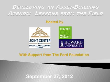 September 27, 2012 With Support from The Ford Foundation Hosted b y.