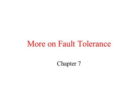 More on Fault Tolerance Chapter 7. Topics Group Communication Virtual Synchrony Atomic Commit Checkpointing, Logging, Recovery.