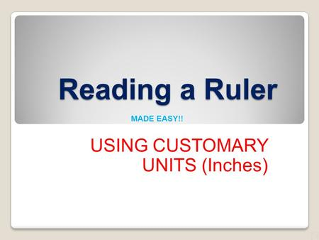 Reading a Ruler USING CUSTOMARY UNITS (Inches) MADE EASY!!