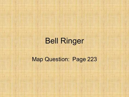 Bell Ringer Map Question: Page 223. Chapter 10 Test - Essay Questions 1.Discuss the influence of religion on the Byzantine Empire and Kievan Russia. 2.Consider.
