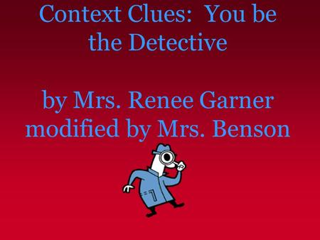 Context Clues: You be the Detective by Mrs
