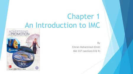 Chapter 1 An Introduction to IMC By Emran Mohammad (Emd) Mkt 337 (sections 8 & 9)