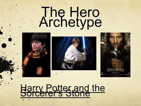 The Hero Archetype Harry Potter and the Sorcerer's Stone.