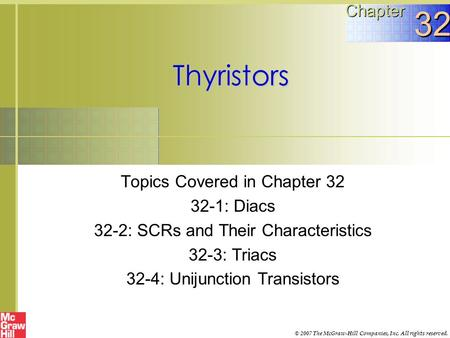 32 Thyristors Chapter Topics Covered in Chapter : Diacs