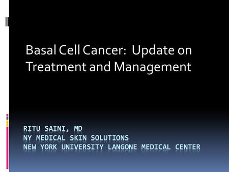Basal Cell Cancer: Update on Treatment and Management.