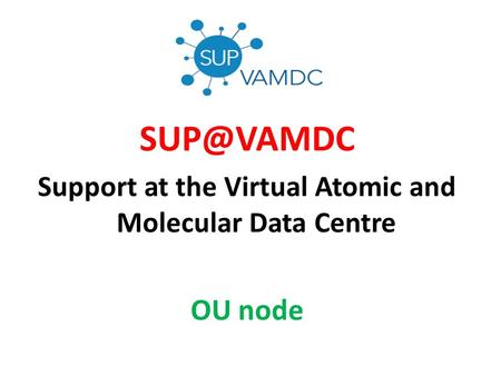 Support at the Virtual Atomic and Molecular Data Centre OU node.