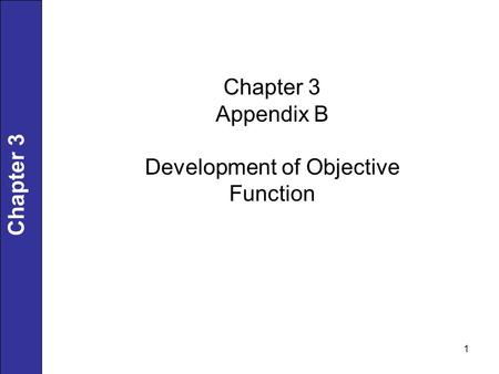 1 Chapter 3 Appendix B Development of Objective Function.