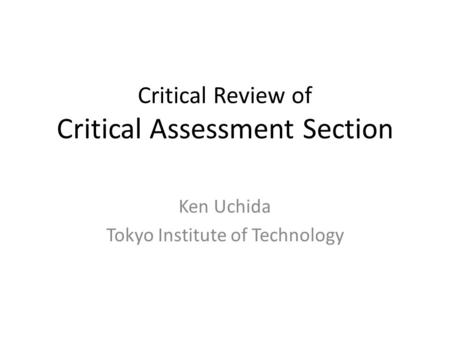 Critical Review of Critical Assessment Section