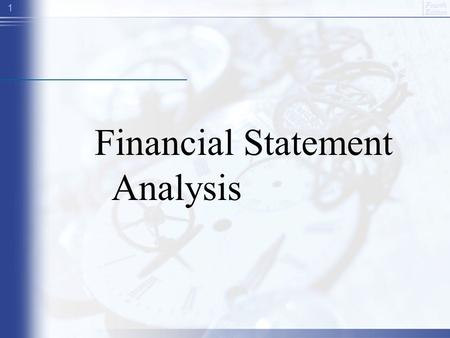 Fourth Edition 1 Financial Statement Analysis. Fourth Edition 2 Outline 1.Financial statements 1.Income statement and margin analysis 2.Ratio analysis.